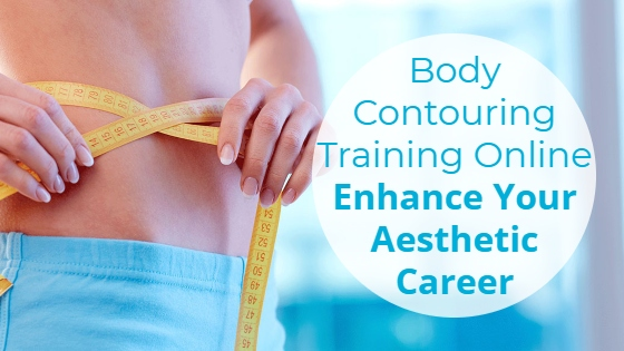 """Woman with a tape measure around her tummy with the title """"Body Contouring Training Online: Enhance Your Aesthetic Career"""""""
