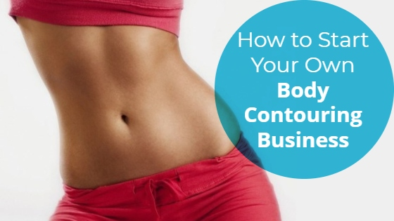 """Woman showing her slim abdomen with the title """"How to Start Your Own Body Contouring Business"""""""