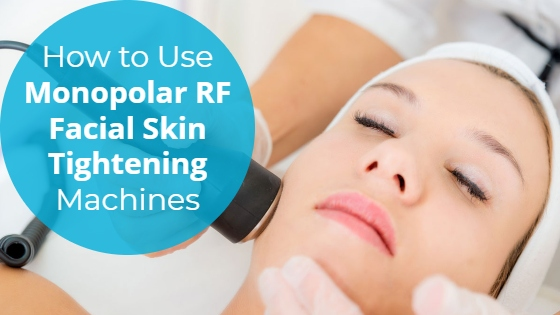 """Woman having an RF facial treatment with the title """"How To Use Monopolar RF Facial Skin Tightening Machines"""""""