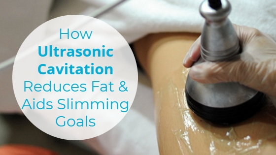 """A fat cavitation treatment with the title """"How Ultrasonic Cavitation Reduces Fat & Aid Slimming Goals"""""""